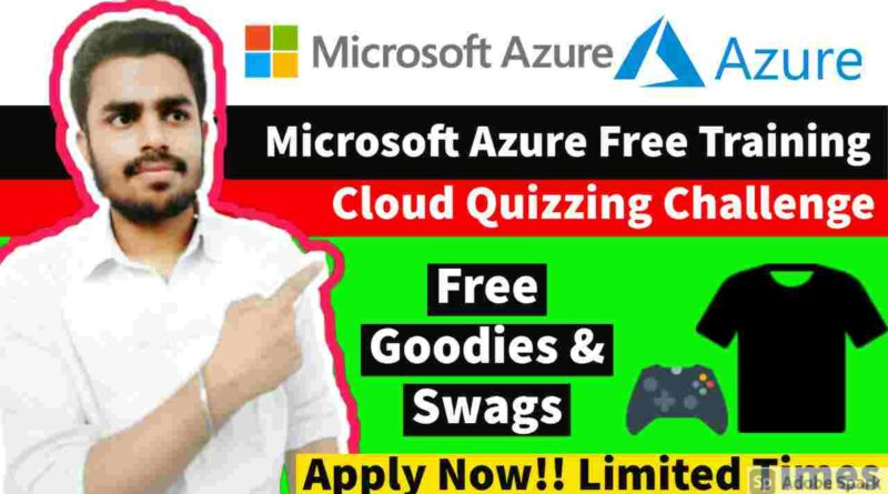 Microsoft Free Swags & Goodies | Win Cash Prizes Worth Rs 8000 | Microsoft Training | Cloud Quizzing Challenge