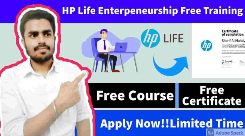 HP Life Free E-Learning Training | HP Life Entrepreneurship E-Learning Course 2021 | Free HP Certificates